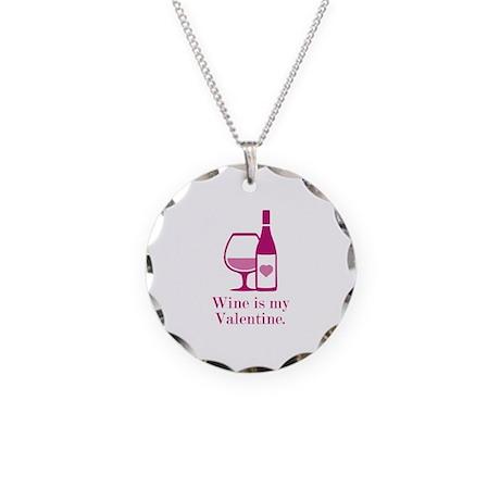 Wine Is My Valentine Necklace